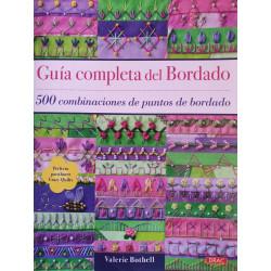 Guía Completa de bordado. 500 combinaciones de puntos de bordado.. Valerie Bothell